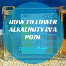 How to Lower Alkalinity in a Pool