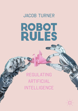 New book: 'Robot Rules' – Beyond Asimov's 'Three Laws of Robotics'