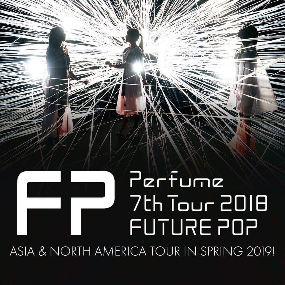 "El grupo Perfume anuncia, su tour ""Asia and North America tour in Spring 2019"""