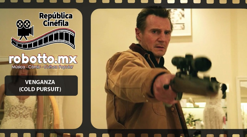 República Cinéfila Venganza Cold Pursuit
