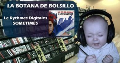 Le Rythmes Digitales La Botana de Bolsillo.