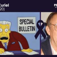 Gonzalo Curiel, actor que dio voz a Kent Brockman ha muerto.