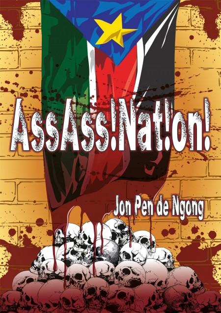 AssAss!Nat!on!, gigglingbob, rooker, rob, pen, jon, ngong, sudan, south, juba, nuer, dinka, war, fighting