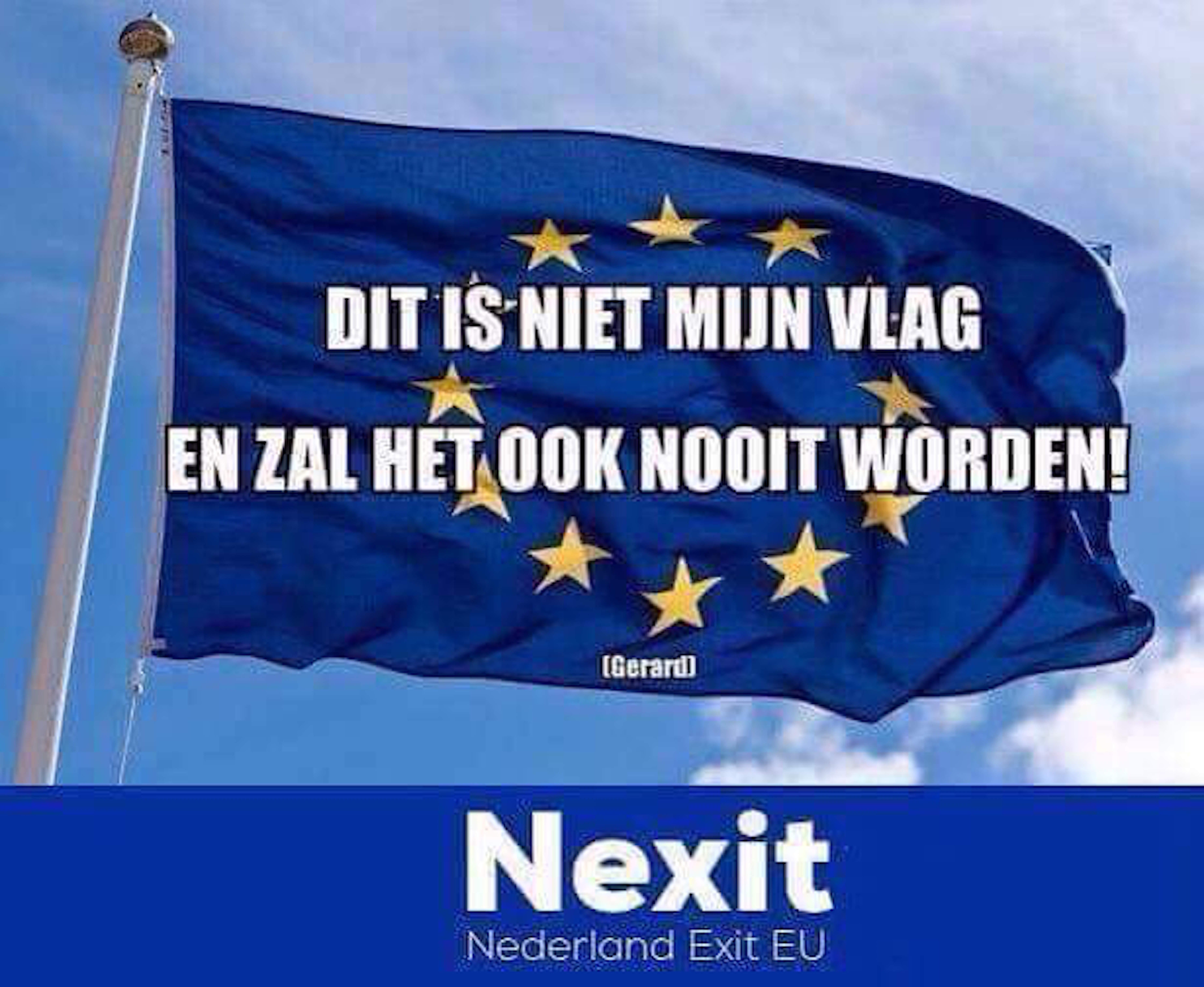 Nexit Nederland ExIT EU   DIT IS NIET MIJN VLAG EN ZAL HET OOK NOOIT WORDEN (foto Twitter)