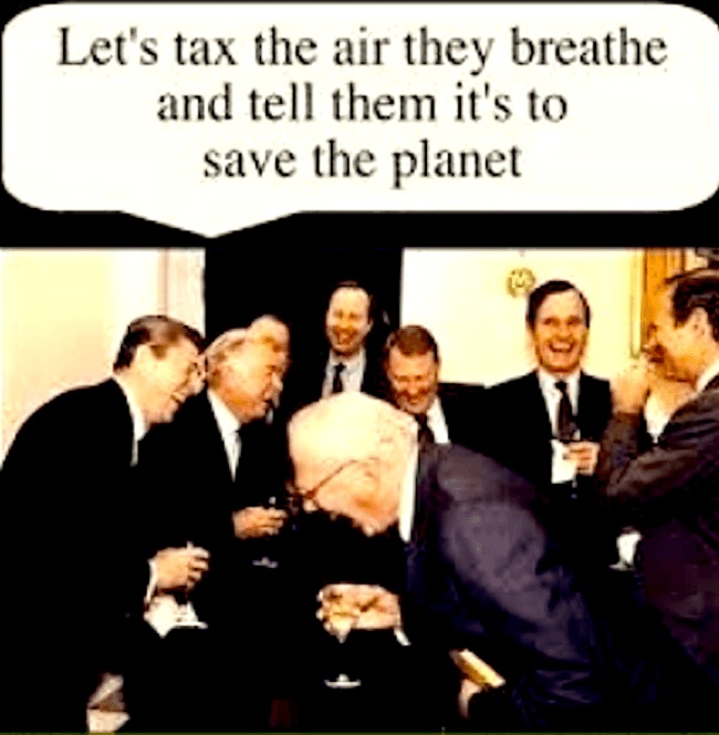 Let's tax the air they breathe and tell tem it's to save the planet (foto talesofyoni.com)