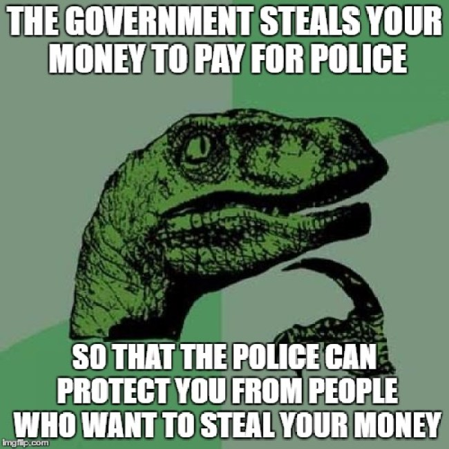 The government steals your money to pay for police (foto Niburu)