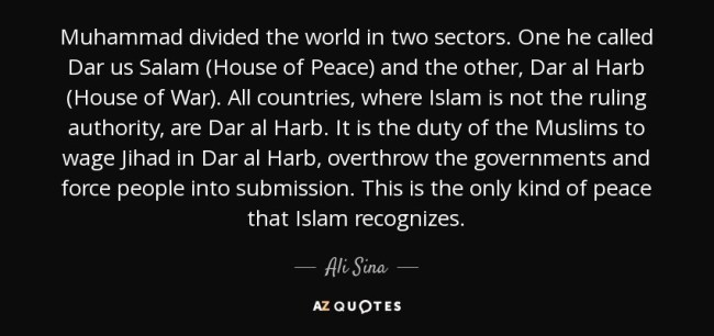 Ali Sina Mohammed divided the world in two sectors, one he called Dar us Salem (House of Peace) and the other Dar al Harb (House of War) (foto What Does It Mean)