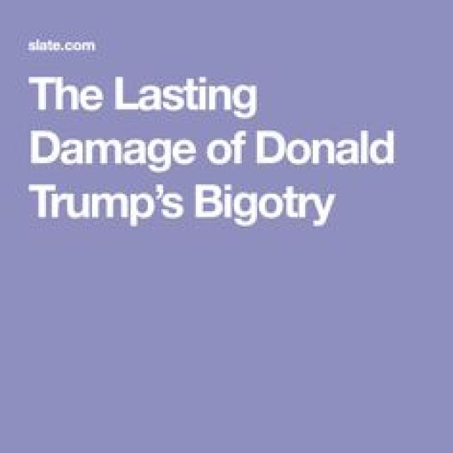 The lasting damage of Donald Trump bigotry (foto Pinterest)