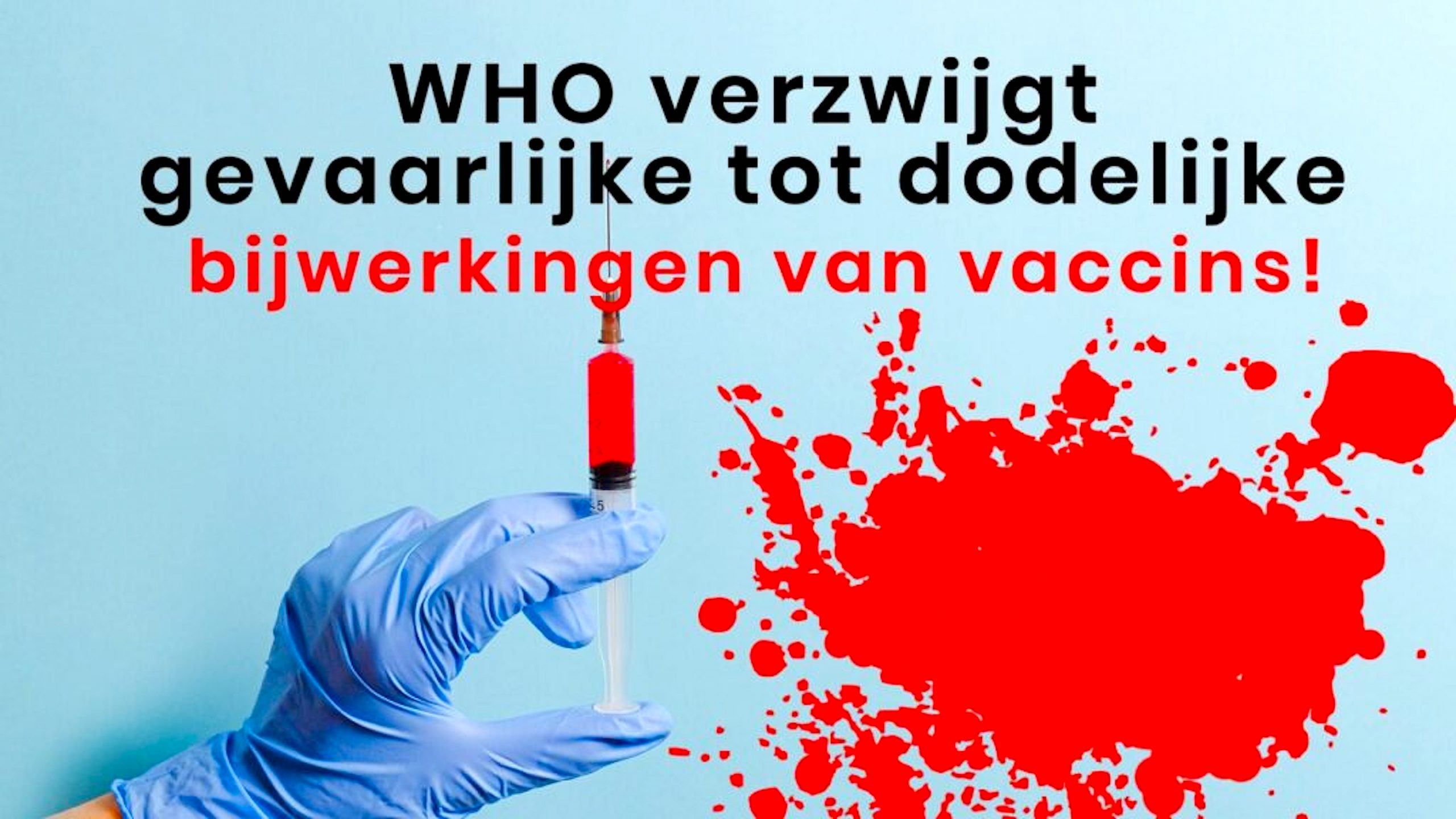 WHO is silent about dangerous and deadly vaccines (foto Eindtijdnieuws)