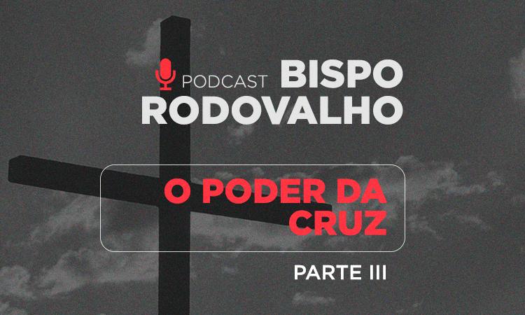 O poder da Cruz – Parte 3