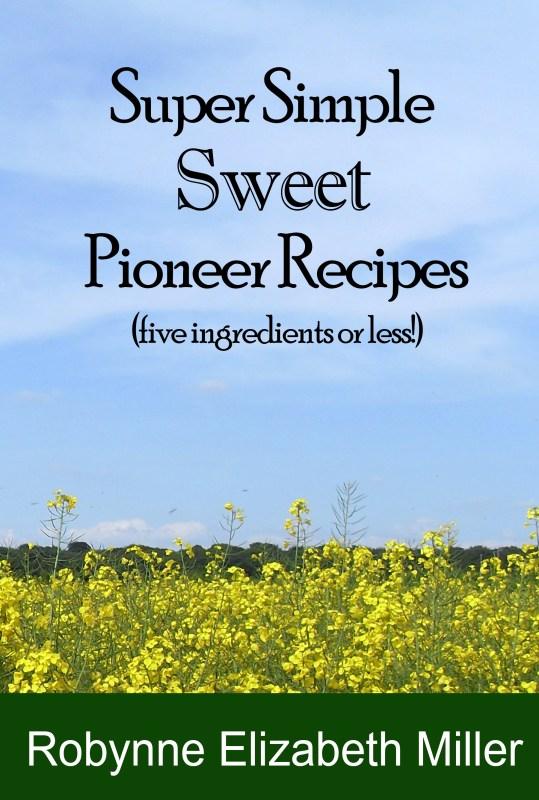 Super Simple SWEET Pioneer Recipes
