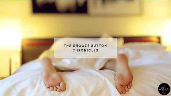 The Snooze Button Chronicles