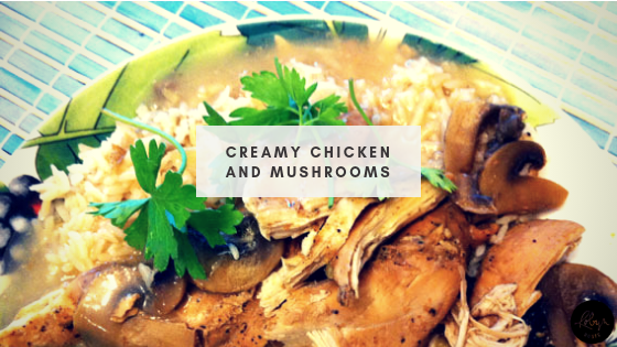 Creamy Chicken and Mushrooms