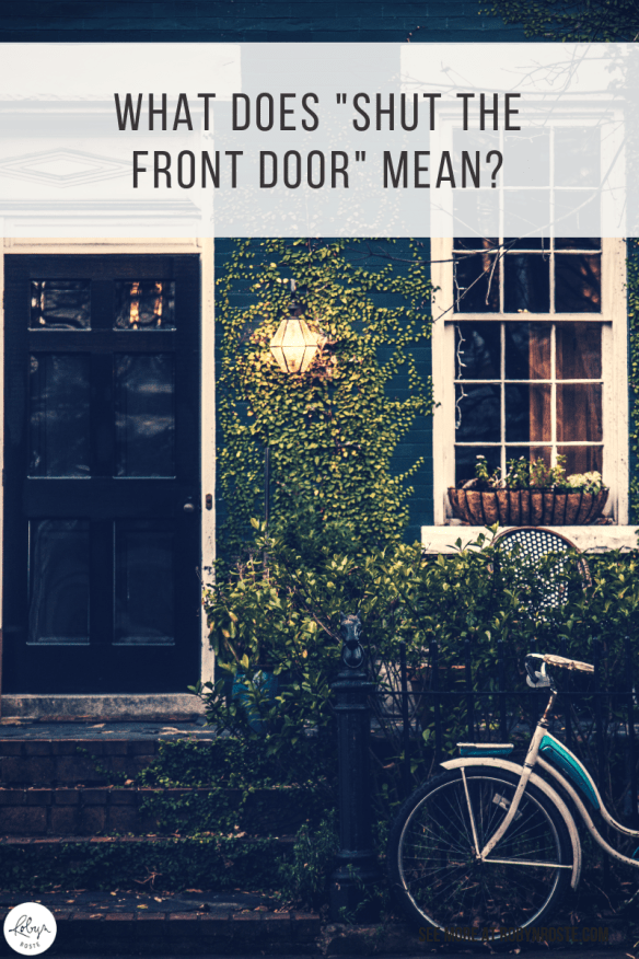 "I don't know if I should admit this but up until I looked it up just now, I had no CLUE what the phrase ""Shut the front door"" meant. No clue."