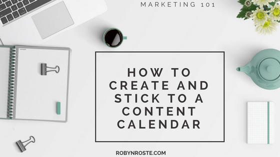 How to Create and Stick to a Blogging Content Calendar
