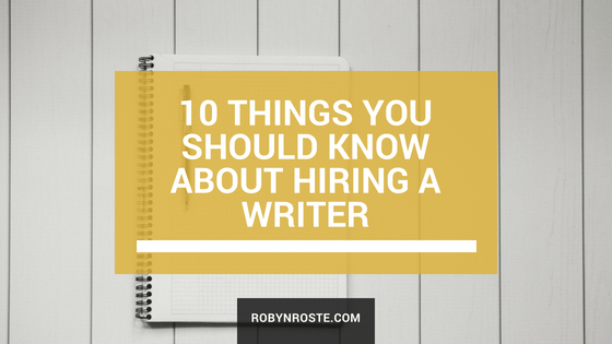 10 Things You Should Know About Hiring a Writer