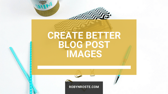How to create better blog post images with Canva