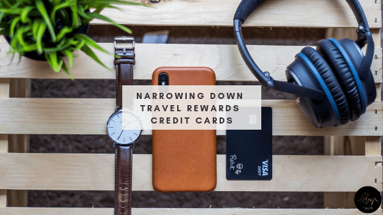 Narrowing Down Travel Rewards Credit Cards