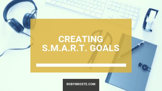 Creating S.M.A.R.T. Goals