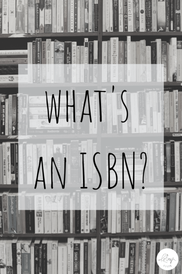 Do I need an ISBN? Do I want an ISBN? Do I have to have an ISBN? What's an ISBN? Does someone else take care of the ISBN? What's my responsibility anyway?