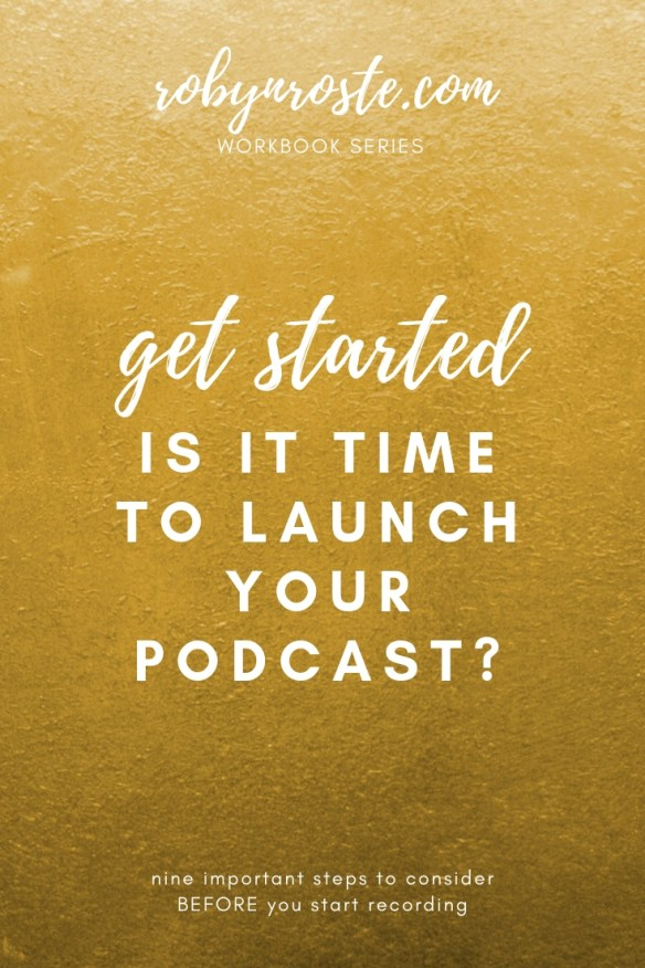 This workbook will guide you through the nine steps you need to take to plan your podcast BEFORE you start recording. Ready? You're in the right place.