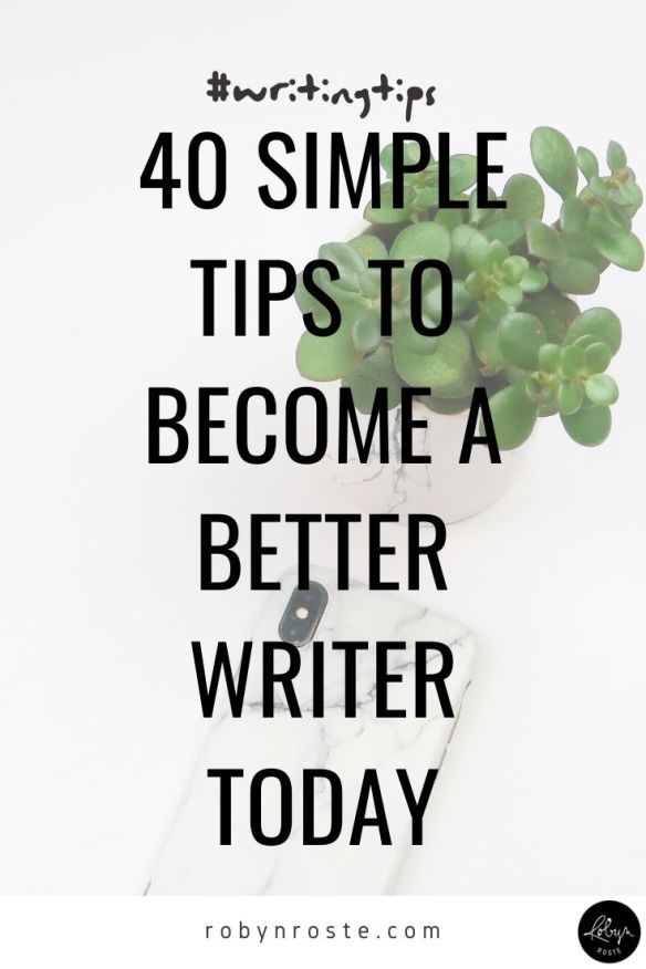 While we may not know which writing tips we'll need and when, there comes a time in every writer's life when the right turn of phrase makes all the difference.   Here are 40 simple writing tips I've curated and created to help writers move forward on this exciting journey we call the writing life.