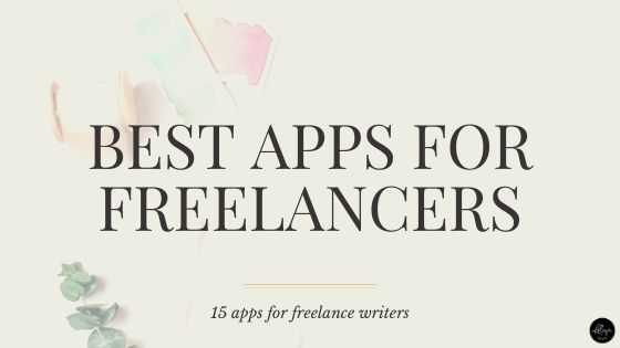 15 Best Apps for Freelance Writers