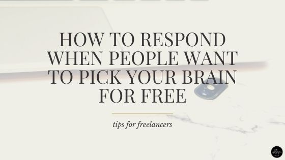 How to Respond When People Want to Pick Your Brain for Free