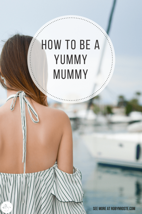 Good news! I've made a top five list to help everyone out. Now you, too, can be a yummy mummy. You're welcome.