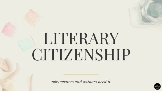 Literary Citizenship and Why Writers Need It