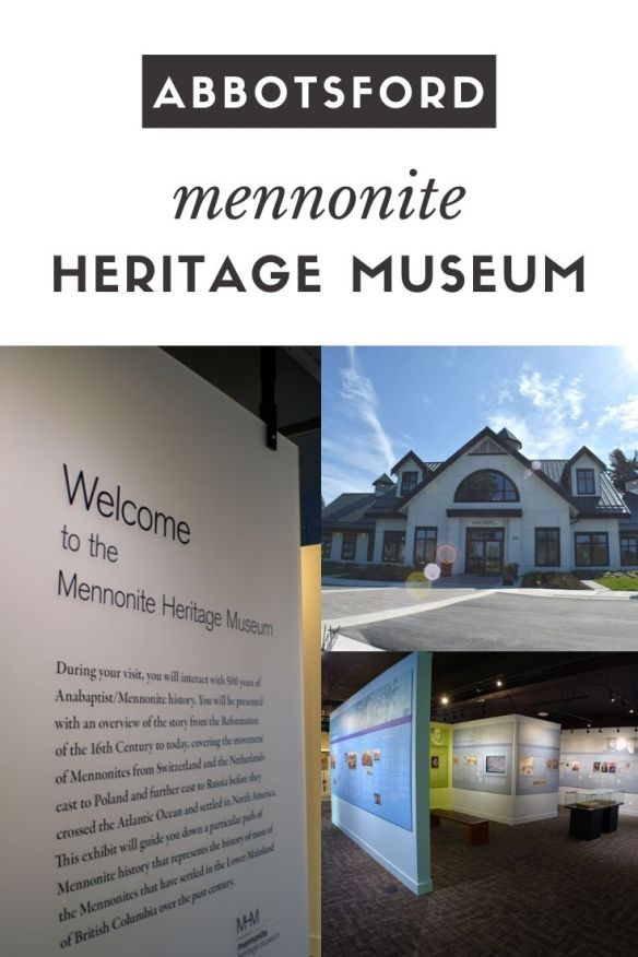 In January 2016 Abbotsford's Mennonite Heritage Museum opened its doors. I drive past it most days, admiring it from the raspberry roundabout.