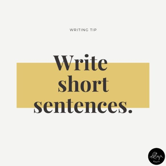 Writing tip: Write short sentences