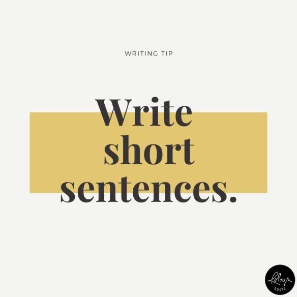 Writing tip: Write short sentences