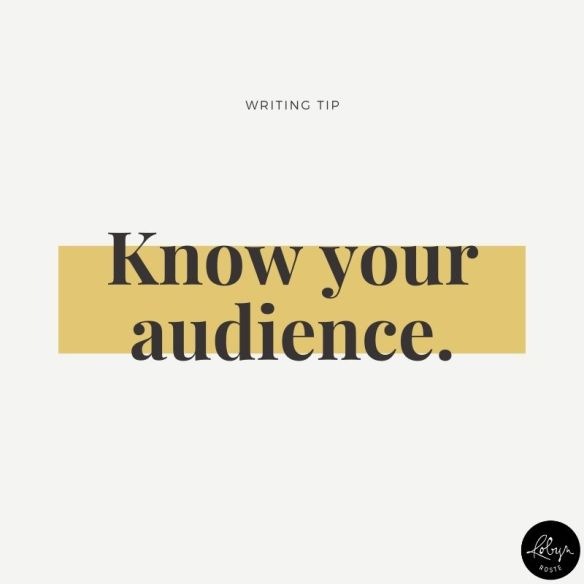 Writing tip 009: Know your audience