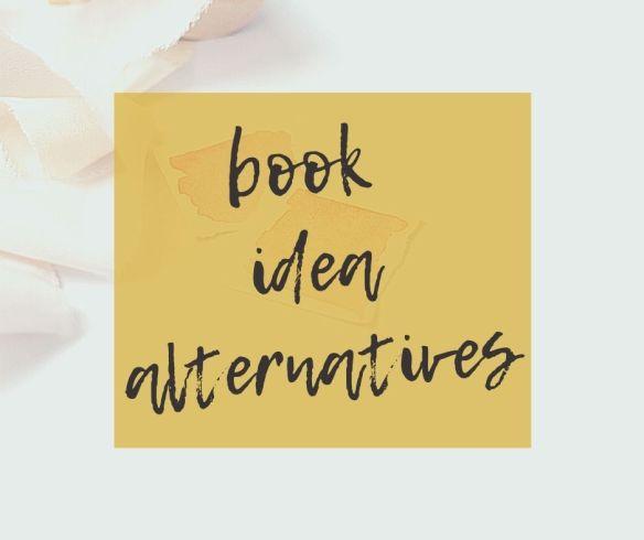 book idea alternatives