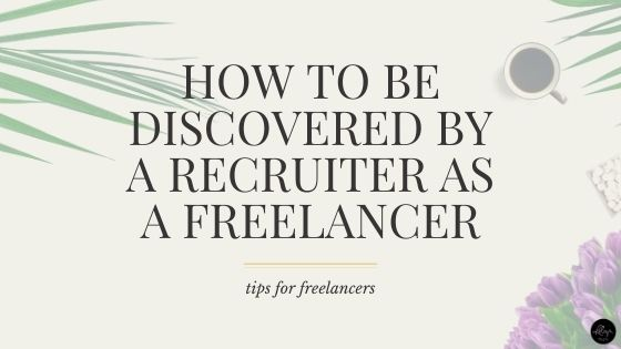 How to be Discovered by a Recruiter as a Freelancer
