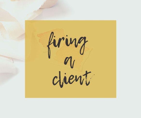 Firing a Client   Freelance Writing Tips