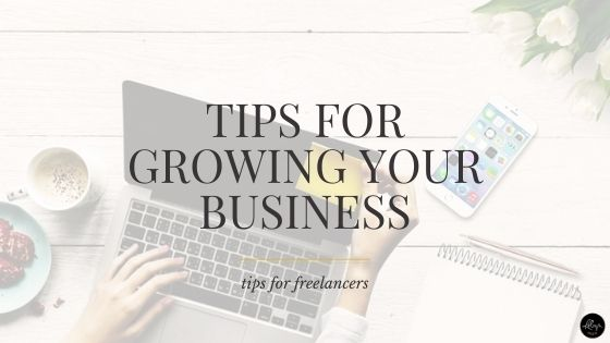 Tips for growing your freelance business