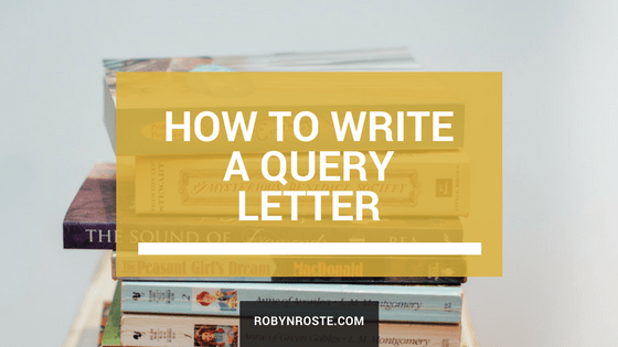 how to write a query letter writing a query letter tips