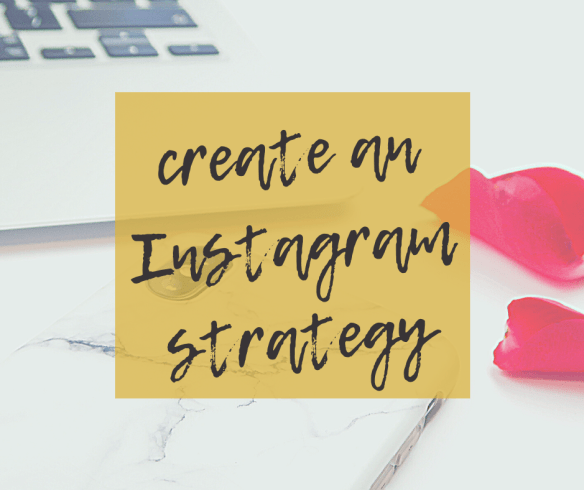 Create an Instagram strategy