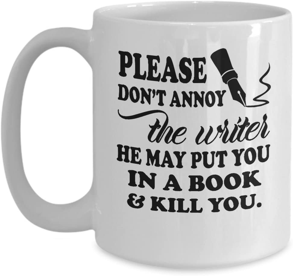 Please don't annoy the writer mug
