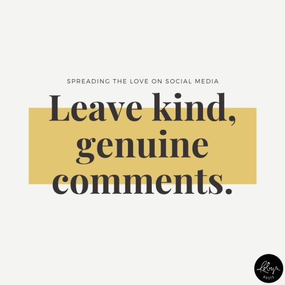spreading the love on social media leave kind genuine comments