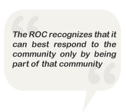 The ROC recognizes that it can best respond to the community only by being part of that community