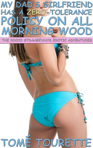 My Dad's Girlfriend Has A Zero-Tolerance Policy On All Morning Wood