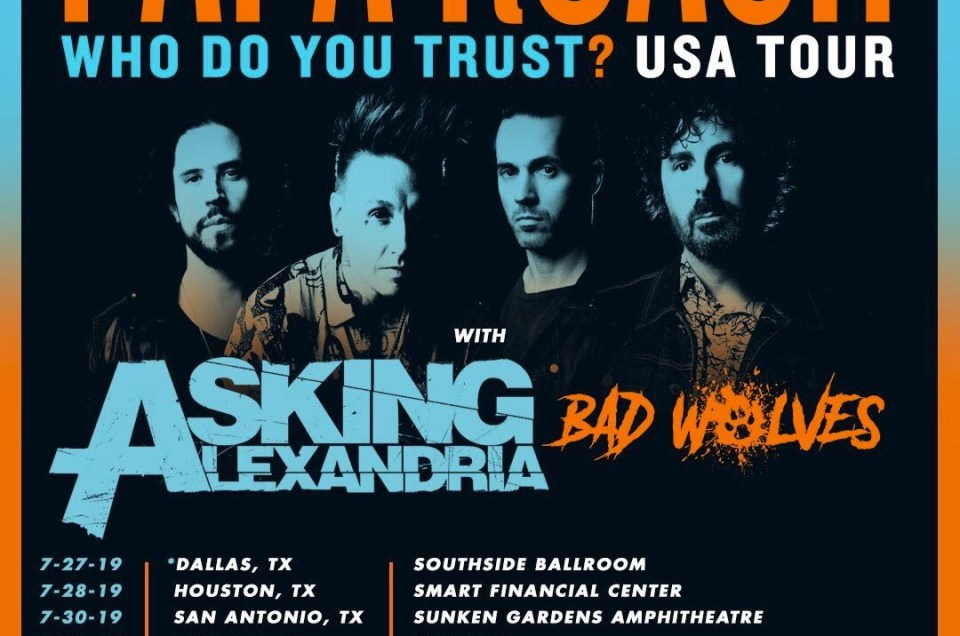 Papa Roach, Asking Alexandria and Bad Wolves have announced 'Who Do You Trust' summer 2019 tour.
