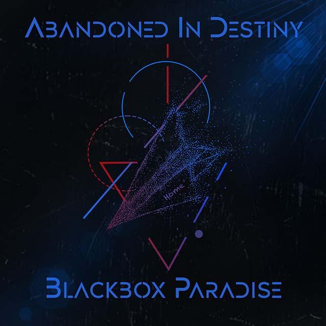 Abandoned In Destiny - Blackbox Paradise