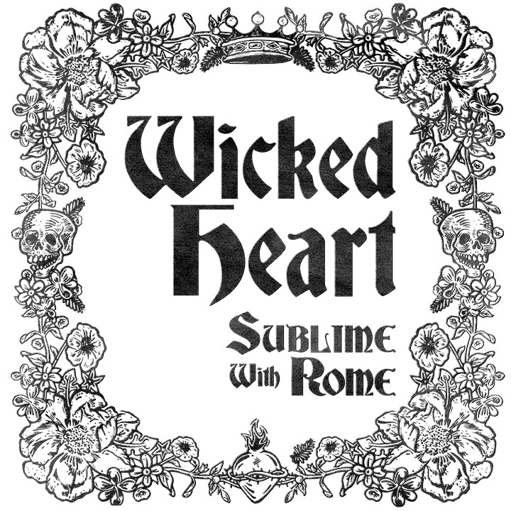 "Sublime with Rome Release New Single ""Wicked Heart"""