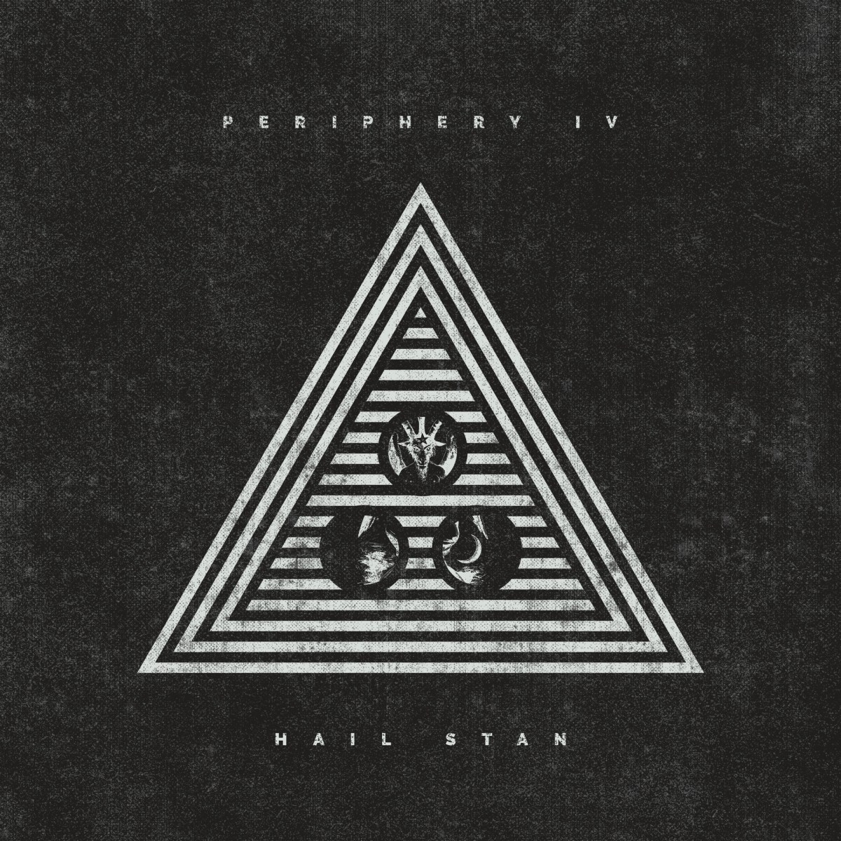 PERIPHERY RELEASE PERIPHERY IV: HAIL STAN ON APRIL 5;  PRE-ORDERS AVAILABLE!