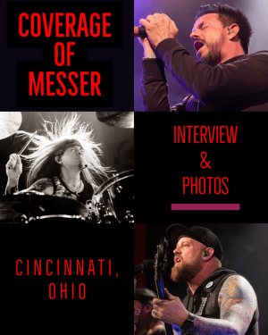 Get out the door and rock your face off with the Dallas-based group, Messer! Interview & Photos from Messer's show in Cincinnati, Ohio!