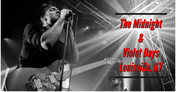 Coverage of The Midnight performing with Violet Days at Headliners Music Hall – Louisville, KY